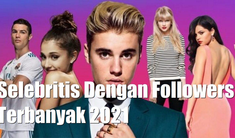 Selebritis Dengan Followers Terbanyak 2021
